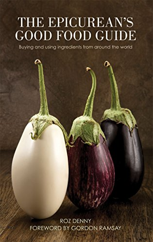9780233003849: The Epicurean's Good Food Guide: Buying and Using Ingredients from Around the World