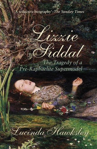 9780233004020: Lizzie Siddal: The Tragedy of a Pre-Raphaelite Supermodel