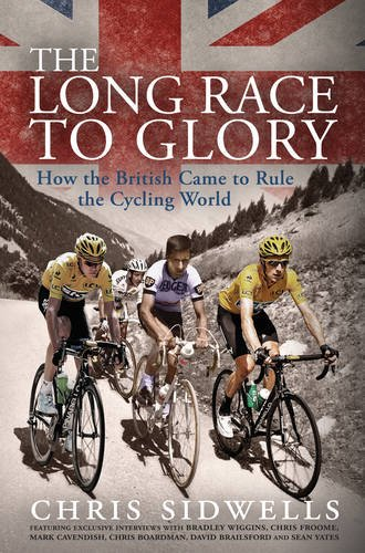9780233004044: The Long Race to Glory: How the British Came to Rule the Cycling World