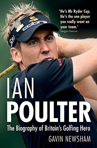 9780233004211: Ian Poulter: The Biography of Britain's Golfing Hero