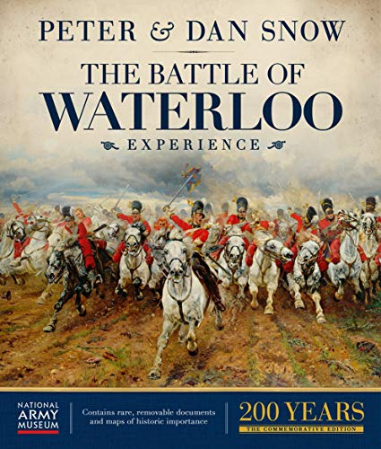 The Battle of Waterloo Experience: Snow, Peter, Snow, Dan, National Army Museum