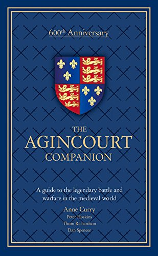 9780233004716: The Agincourt Companion: A Guide to the Legendary Battle and Warfare in the Medieval World