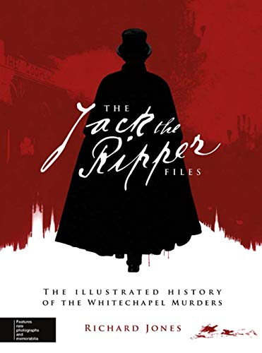9780233004730: The Jack the Ripper Files: The Illustrated History of the Whitechapel Murders