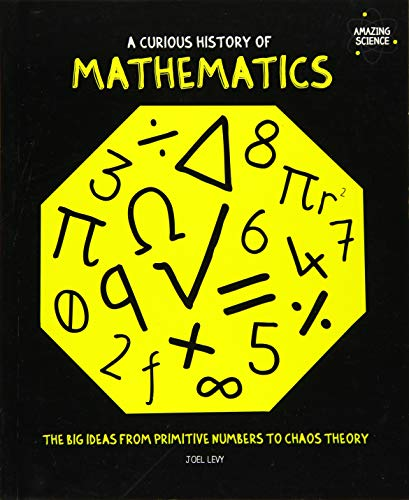 9780233004877: A Curious History of Mathematics: The Big Ideas from Primitive Numbers to Chaos Theory