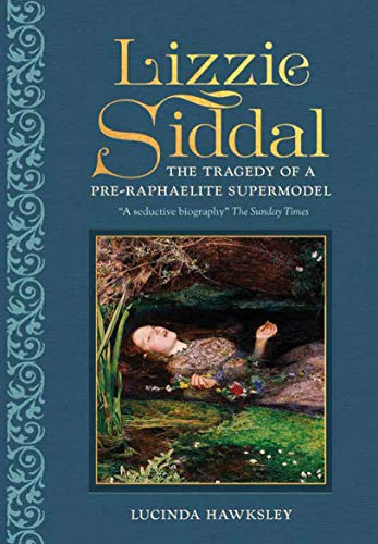 9780233005072: Lizzie Siddal: The Tragedy of a Pre-Raphaelite Supermodel