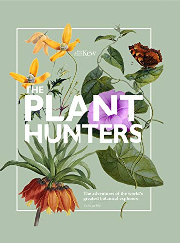 THE PLANT HUNTERS: FRY C.