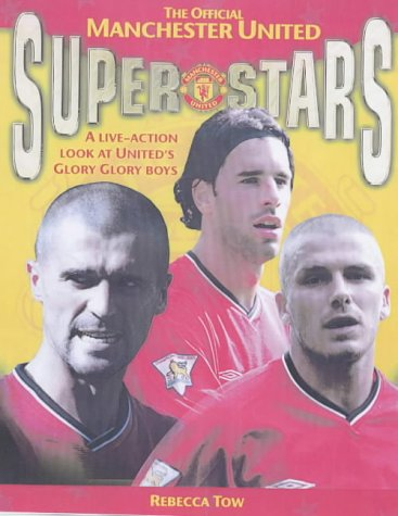 The Official Manchester United Superstars: A Live-Action Look at United's Glory Glory Boys: ...