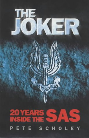 The Joker : 20 Years Inside the SAS: Scholey, Pete