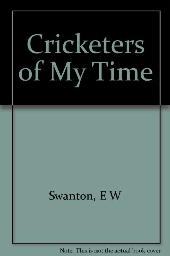 9780233050294: Cricketers of My Time