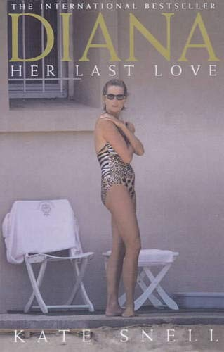 Diana: Her Last Love (Diana Princess of: Snell, Kate
