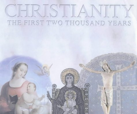 9780233050560: Christianity: The First Two Thousand Years: Two Millennia of Christianity: Birth of Christianity to the Crusades Vol 1