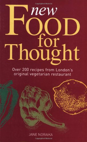 9780233050713: New Food for Thought: Over 200 Recipes from London's Original Vegetarian Restaurant (New Era in Vegetarian Cuisine)