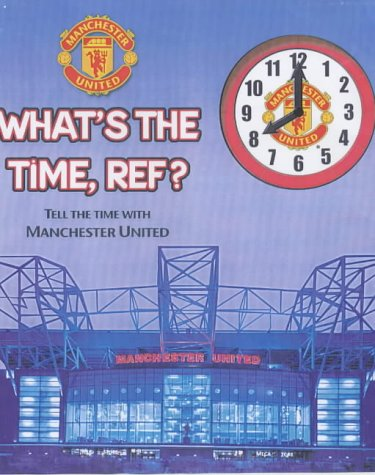 9780233050768: Manchester United: What's the Time Ref?