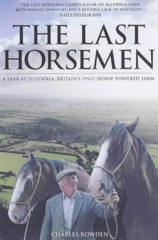 9780233050935: The Last Horsemen: A Year on the Last Farm in Britain Powered by Horses