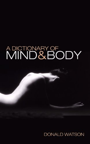 A Dictionary of Mind & Body: Donald Watson