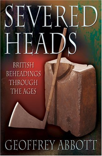 9780233051277: Severed Heads: British Beheadings Through the Ages