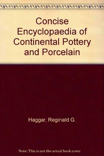The Concise encyclopedia of English pottery and Porcelain: Wolf Mankowitz and reginald Haggar