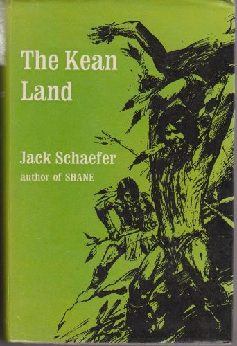 THE KEAN LAND.: Schaefer, Jack.