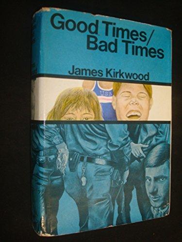 Good Times, Bad Times: Kirkwood, James