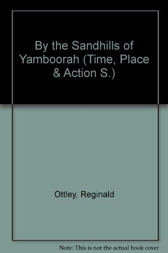 9780233956732: By the Sandhills of Yamboorah (Time, Place & Action S.)