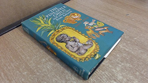 The Pineapple Child and Other Tales from Ashanti: Appiah, Peggy