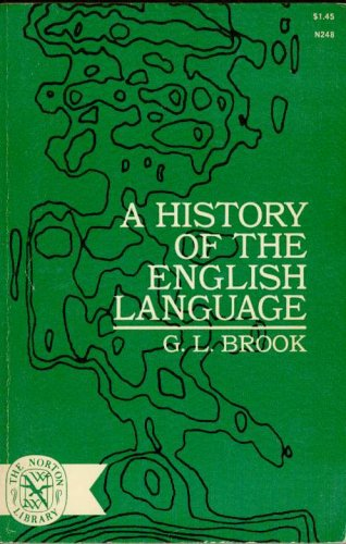 A History of the English Language: Brook, G. L.