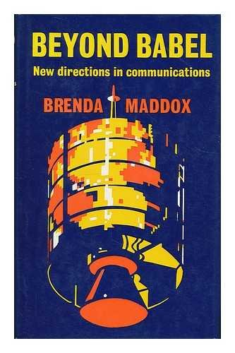 Beyond Babel: new directions in communications: Maddox, Brenda