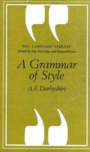 A Grammar of Style: Darbyshire, A.E.