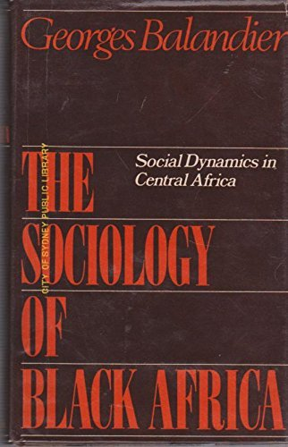 9780233961217: Sociology of Black Africa: Social Dynamics in Central Africa