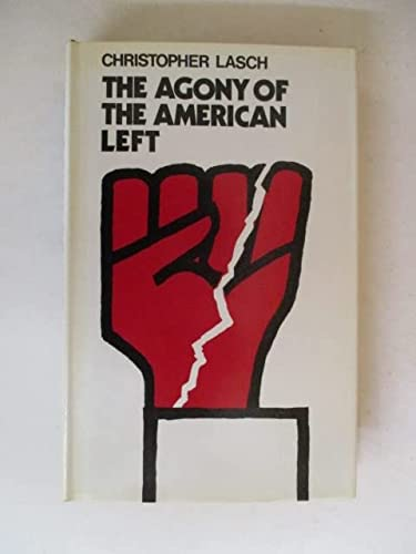 9780233961989: Agony of the American Left
