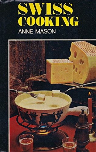 Swiss Cooking: Mason, Anne