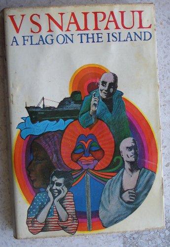Flag on the Island: Naipaul, V. S.