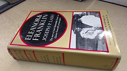 Eleanor and Franklin. The Story of Their Relationship, Based on Eleanor Roosevelt's Private Papers