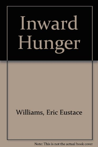 Inward Hunger: The Education of a Prime Minister: Eric Williams