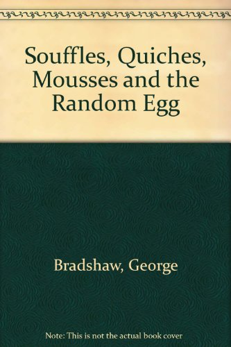 9780233964003: Souffles, Quiches, Mousses and the Random Egg
