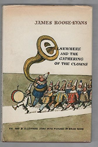 Elsewhere and The Gathering of the Clowns SIGNED COPY: Roose-Evans, James.