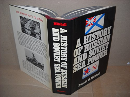 A history of Russian and Soviet sea power: Mitchell, Donald W