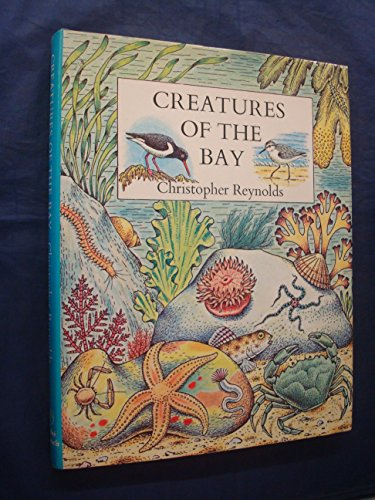Creatures Of The Bay [BOTANY BAY, BROADSTAIRS, KENT] (SCARCE HARDBACK FIRST EDITION, FIRST PRINTI...