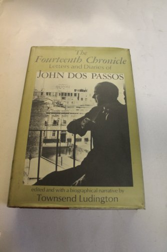9780233965819: Fourteenth Chronicle: Letters and Diaries of John Dos Passos
