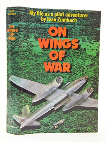 9780233966236: On Wings of War: My Life as a Pilot Adventurer