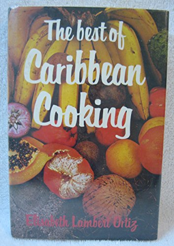 The Best of Caribbean Cooking