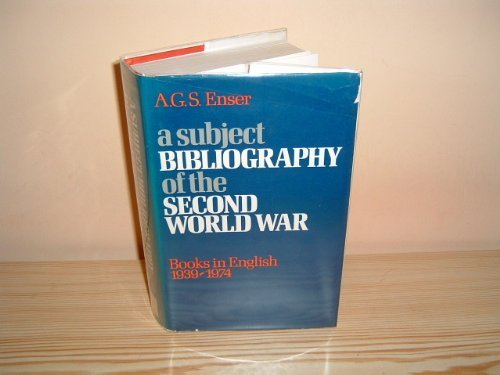 A SUBJECT BIBLIOGRAPHY OF THE SECOND WORLD WAR: ESNER A G S