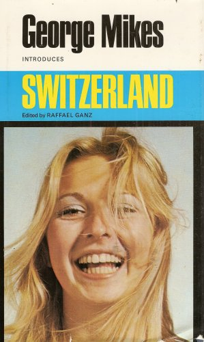 9780233967578: George Mikes Introduces Switzerland
