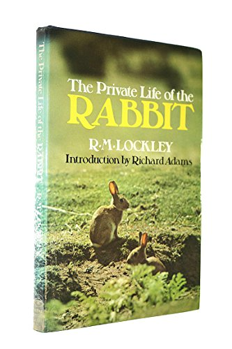 The Private Life of the Rabbit: R. M. Lockley