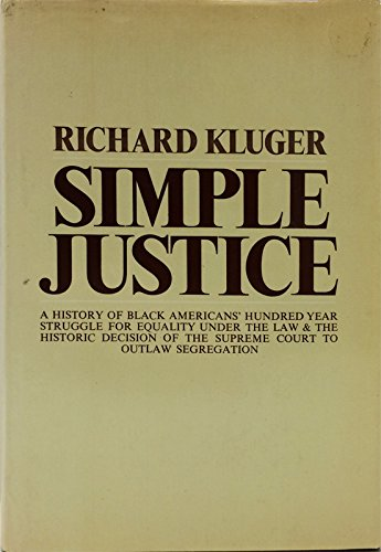 9780233969091: Simple Justice: The History of Brown V. Board of Education and Black America's Struggle for Equality
