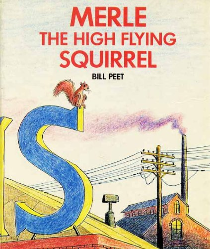 Merle, the High Flying Squirrel (0233970010) by Bill Peet