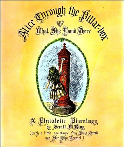 9780233970592: Alice Through the Pillar Box and What She Found There: A Philatelic Phantasy
