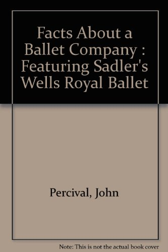 FACTS ABOUT A BALLET COMPANY : FEATURING: JOHN PERCIVAL
