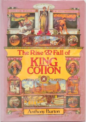 9780233971483: The Rise and Fall of King Cotton