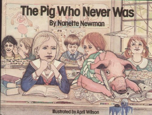 The Pig Who Never Was (9780233971629) by Nanette Newman; April Wilson